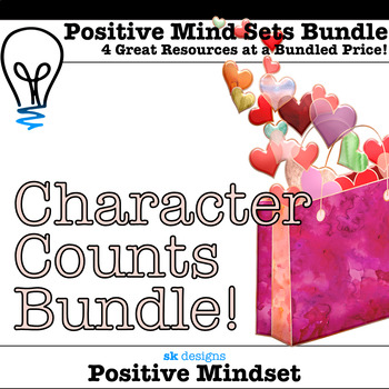 Character Counts Bundle: Kindness, Community, Positive Mind Sets, Character