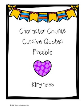 Character Counts Cursive Quotes with Writing Prompts