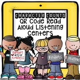 Character Counts QR Code Read Aloud Listening Centers