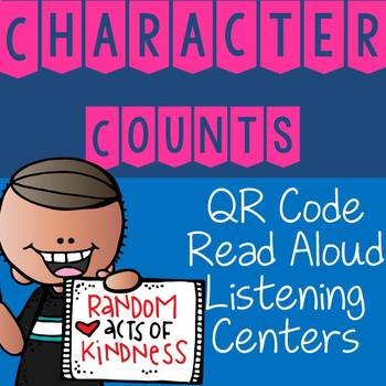 Character Counts QR Code Read Aloud Listening Centers