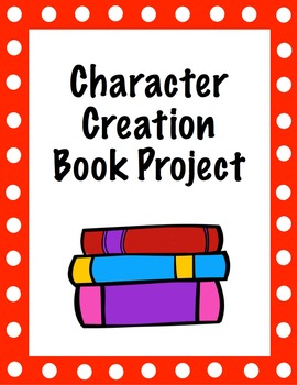 Character Creation book project activity and rubric