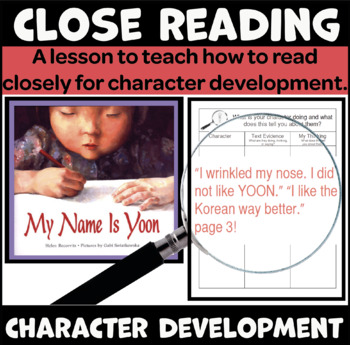 A Close Reading Lesson to Teach Character Development (Book: My Name is Yoon)