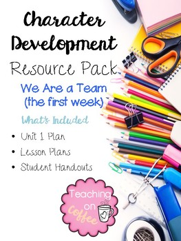 Character Development Resource Pack Unit 1 We Are a Team