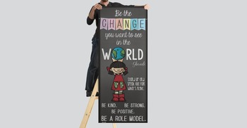 Character Education Banner - Be the change you want to see in the WORLD!