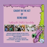 Character Education: Caught in the Act of Being Kind