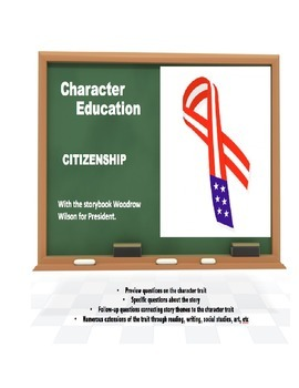 Character Education:  Citizenship with Woodrow Wilson story book