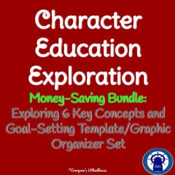 Character Education Exploration Bundle: Exploring Six Key Concepts/Goal-Setting