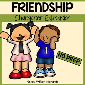 Character Education: Friendship  No Prep