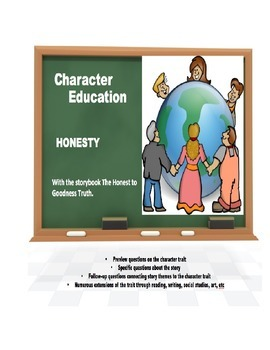 Character Education:  Honesty with Honest to Goodness book