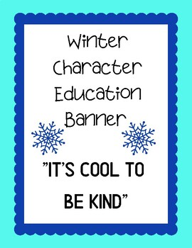 """Character Education - """"IT'S COOL TO BE KIND"""" Winter Banner"""