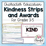 Character Education: Kindness Strips & Awards (Grade 3-5)