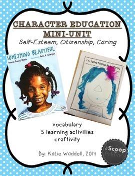 Character Education Mini Unit {Something Beautiful}