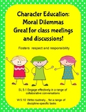 Character Education:  Moral Dilemmas  Great for class meetings and discussions!