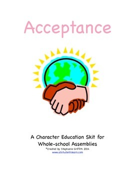 Character Education Package--ACCEPTANCE--Skit and Activities Included
