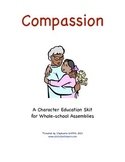 Character Education Package--COMPASSION--Skit and Activities Included