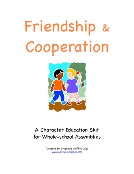 Character Education Package--FRIENDSHIP/COOPERATION--Skit & Activities Included