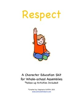 Character Education Package--RESPECT--Skit and Activities