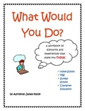 "Character Education Packet- ""What Would You Do?"""