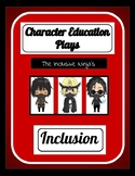Character Education Plays - Inclusion