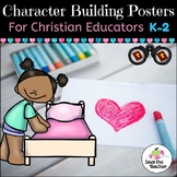 Character Education Posters for K-2 Christian Educators