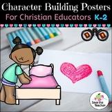 Character Education Posters for K-2 Christian Educators