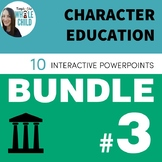 Character Education PowerPoint Bundle #3