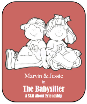 Character Education Skit - Friendship - The Babysitter