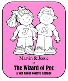 Character Education Skit - Positive Attitude - The Wizard of Poz