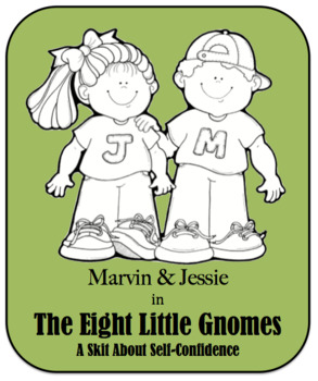Character Education Skit - Self Confidence 2 - The Eight Little Gnomes