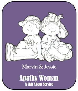 Character Education Skit - Service 2 - Apathy Woman