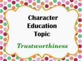 Character Education Study - Learning About Trustworthiness (The Walshie Workshop