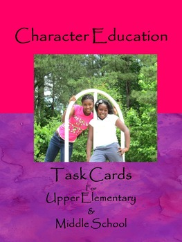 Character Education Task Cards for Upper Elementary & Middle School Students