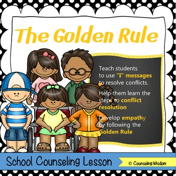 """The Golden Rule: Solving Conflicts Using """"I"""" Messages"""