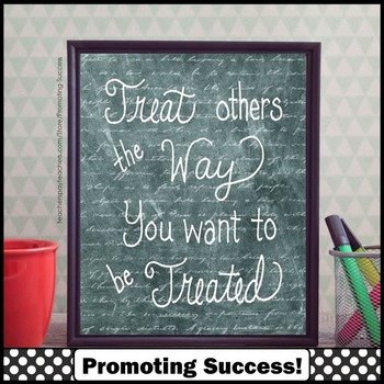 Treat Others the Way You Want to Be Treated Quote, Growth Mindset Poster