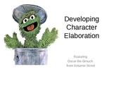 Character Elaboration with Oscar the Grouch