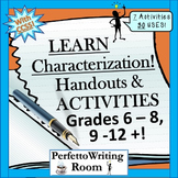 Characterization! Handouts & Activities with CCSs Grades 6, 7, 8, 9, 10, 11,12