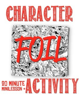 Character Foil Mini-Lesson---Use with any novel/story
