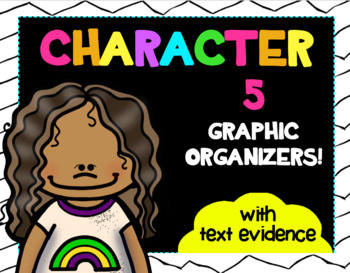 Character Graphic Organizers with Text Evidence Bundle