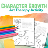 Character Growth Art Therapy Activity for ELA