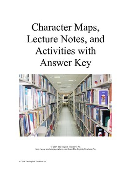 Character Maps,Characterization notes, and Activities with Answer Key