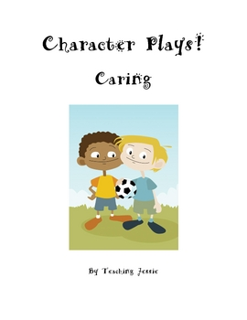 Character Plays: Caring