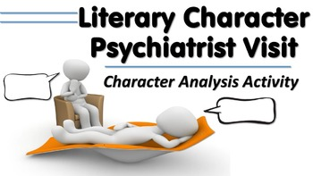 Character Psychiatrist Visit - Literary Character Analysis and Writing Activity