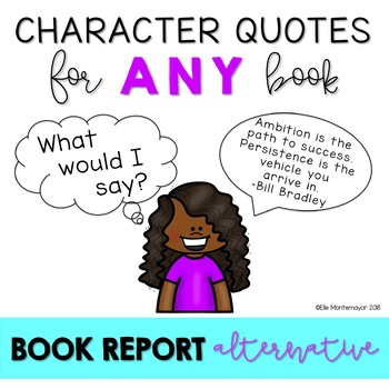 Character Quotes: A Book Report Alternative