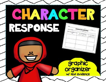 Character Response Graphic Organizer w/Text Evidence