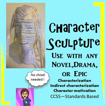 Character Sculpture: Use with Any Text: Novel, Epic, or Drama