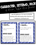 Character, Setting, Plot I Have, Who Has?