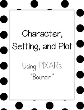 Character, Setting, and Plot- Pixar's Boundin'