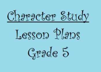 Character Study 6 Week Unit