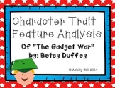 "Character Trait Analysis - ""The Gadget War"" by: Betsy Duffey"