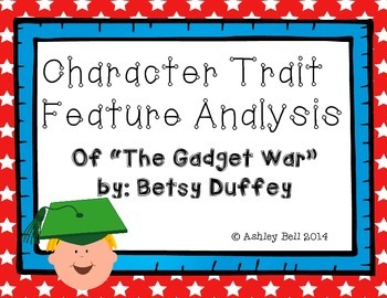"""Character Trait Analysis - """"The Gadget War"""" by: Betsy Duffey"""